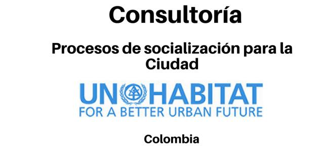 Consultoría de procesos de socialización para la Ciudad UN-HABITAT
