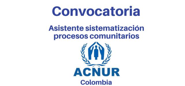 Trabaja con en ACNUR en procesos comunitarios