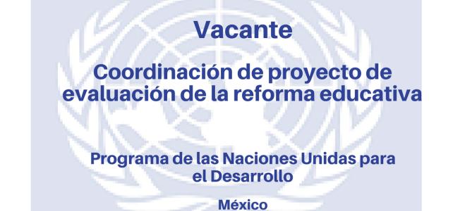 Vacante Coordinación de proyecto de evaluación de la Reforma Educativa PNUD