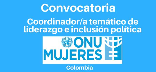 Vacante Coordinador/a temático de liderazgo e inclusión política ONU mujeres