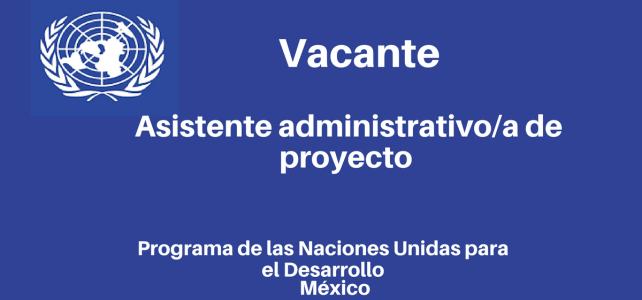 Vacante con Naciones Unidas Asistente Administrativo/a del Proyecto Fortalecimiento de capacidades