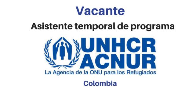 Vacante Asistente temporal de Programa con ACNUR