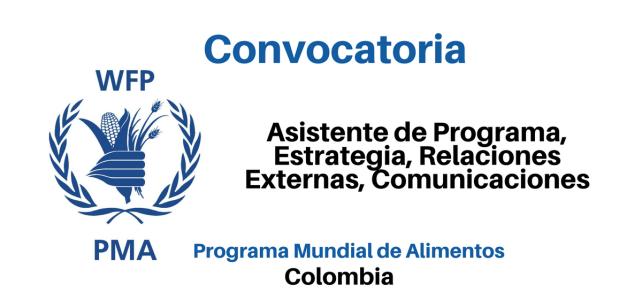 Convocatoria Asistente de Programa-Estrategia, Relaciones Externas, Comunicaciones y Construcción de Capacidades PMA