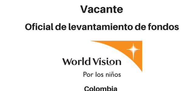 Vacante Oficial de levantamiento de fondos World vision