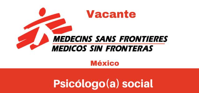 Vacante Psicólogo(a) Social MSF