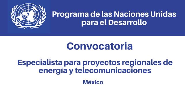 Convocatoria Especialista para proyectos regionales de energía y telecomunicaciones con PNUD