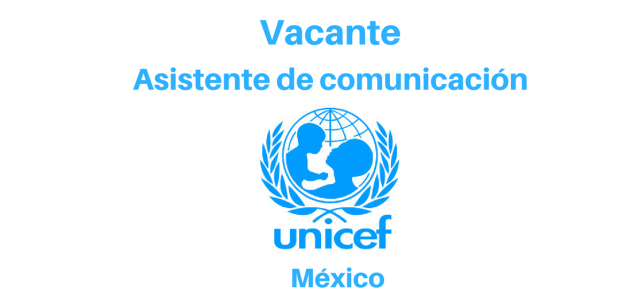 Vacante Asistente de Comunicación UNICEF