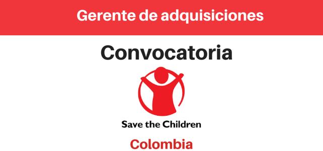 Convocatoria Gerente de adquisiciones Save the children