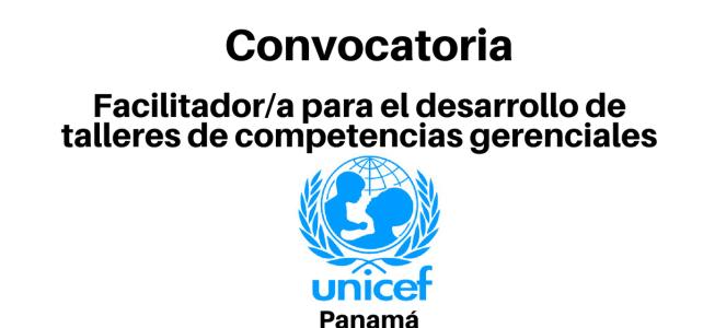 Convocatoria facilitador/a para el desarrollo de talleres de competencias gerenciales con UNICEF