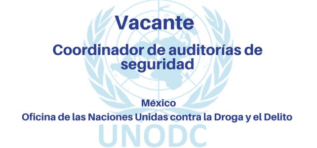 Vacante Coordinador de auditorías de seguridad UNODC
