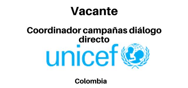 Vacante Coordinador Campañas Diálogo Directo UNICEF