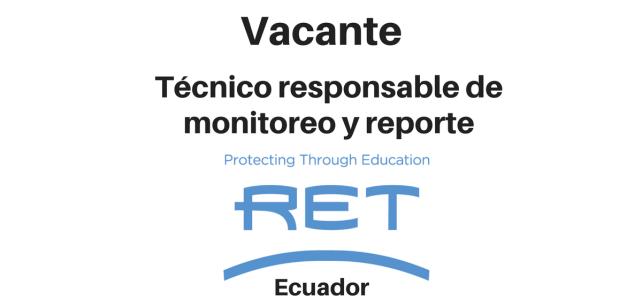 Vacante Técnico responsable de monitoreo y reporte RET