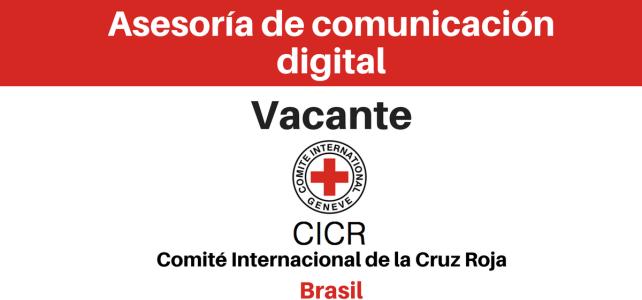 Vacante Asesoría de comunicación Digital CICR