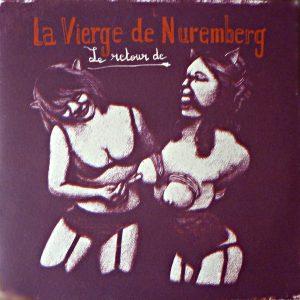 La Vierge de Nuremberg - Le retour de