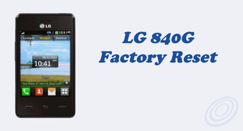 How to Perform Factory Reset on Tracfone LG 840G