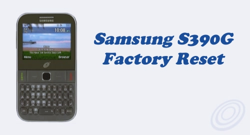 How to Perform Factory Reset on Tracfone Samsung SGH-S390G