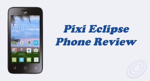Tracfone Alcatel Pixi Eclipse (A462C) Review (Specs and Feature)