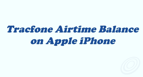 How to Check Tracfone Airtime Balance on iPhone