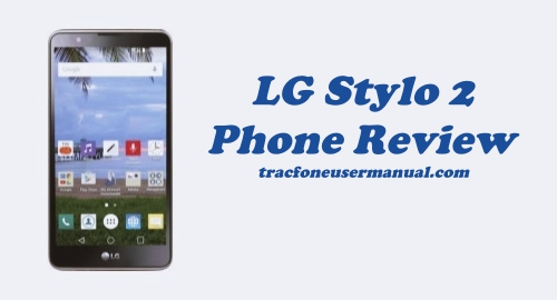 Tracfone LG Stylo 2 LTE L81AL Review