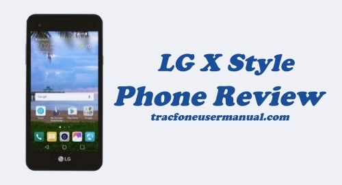 TracFone LG X Style L53BL / L56VL Review