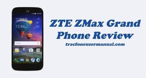 TracFone ZTE ZMax Grand Z916BL Review