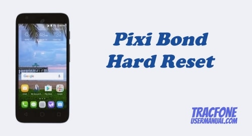How to Hard Reset Tracfone Alcatel Pixi Bond A573VC
