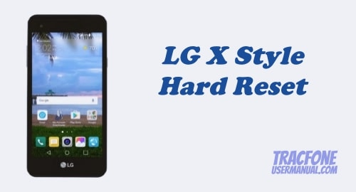 How to Perform Hard Reset on Tracfone LG X Style L53BL / L56VL