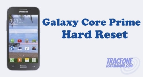 How to Perform Hard Reset on Samsung Galaxy Core Prime S820L