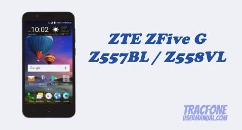 TracFone ZTE ZFive G Z557BL / Z558VL User Manual