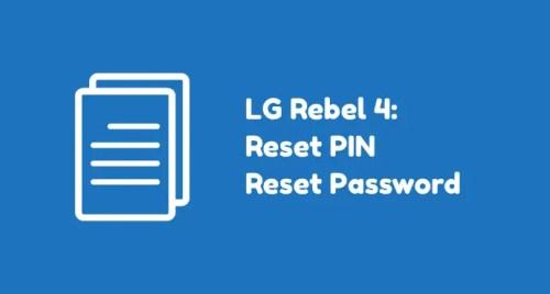 LG Rebel 4 Reset PIN