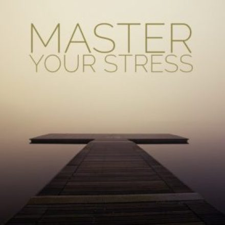 Master Your Stress | Tracie Braylock