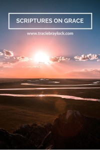 Scriptures on Grace   Tracie Braylock