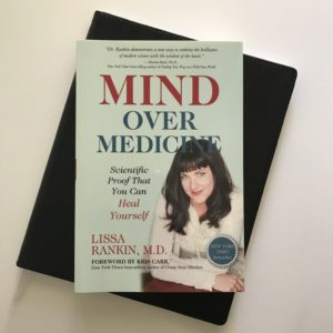 Mind Over Medicine by Lissa Rankin | Tracie Braylock