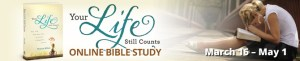 Your Life Still Counts Bible Study Kickoff!