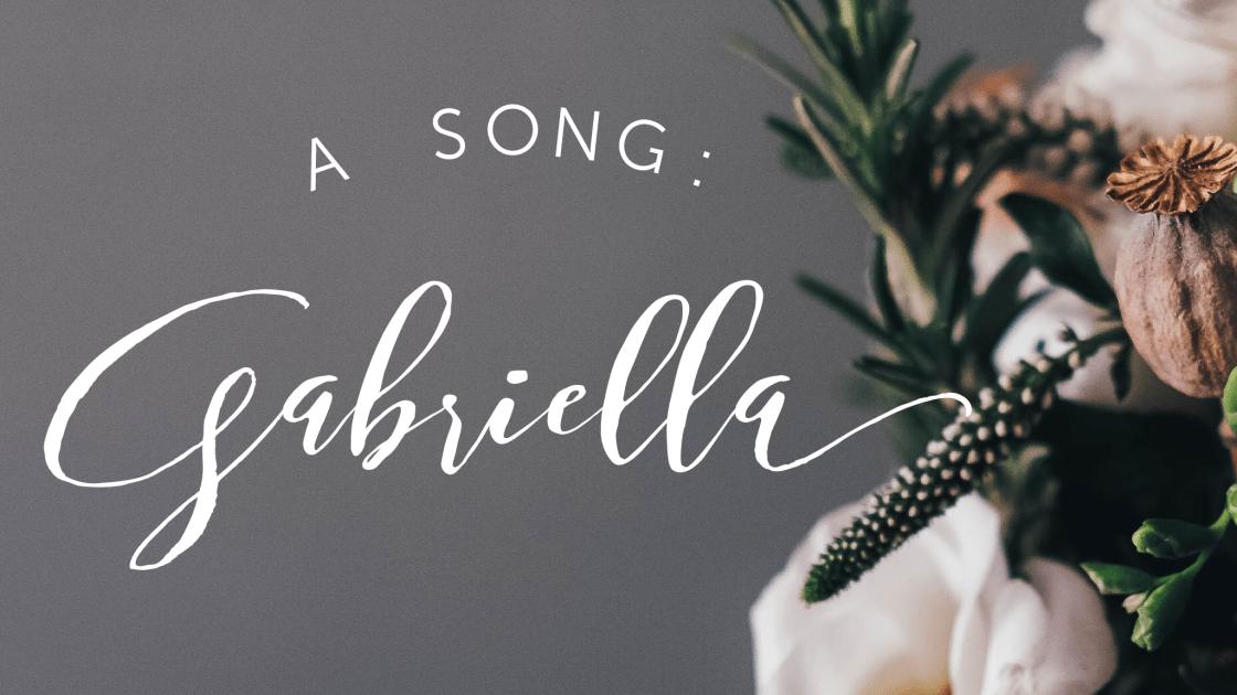 a song: gabriella, www.tracingabby.com