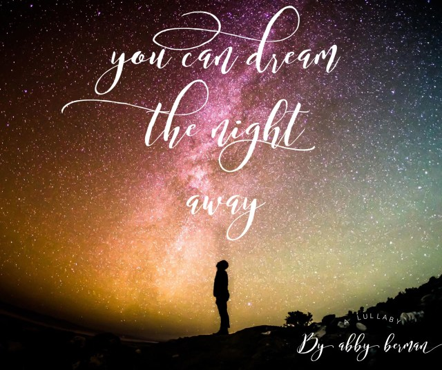 """""""You Can Dream the Night Away"""", a lullaby by Abby Berman, www.tracingabby.com"""