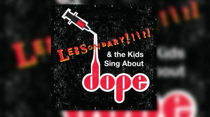 The Lessondary Lessondary The Kids Sing About Dope Audio featured image - The Lessondary – Lessondary & The Kids Sing About Dope