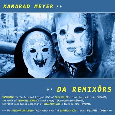 KMM017 Kamarad Meyer - Da Remixörs