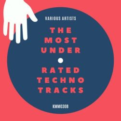 KMM030B Various Artists - The Most Underrated Techno Tracks