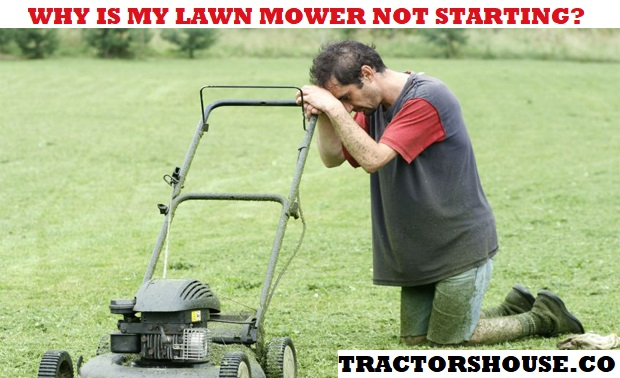 WHY IS MY LAWN MOWER NOT STARTING