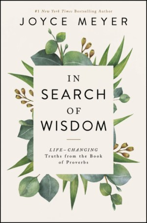 In Search of Wisdom by Joyce Meyer