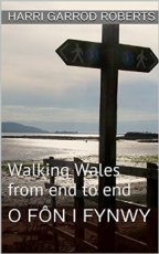 O Fôn i Fynwy: Walking Wales from end to end