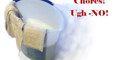 Chores! Ugh -NO!