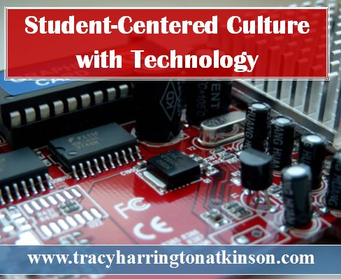 Student-Centered Culture with Technology