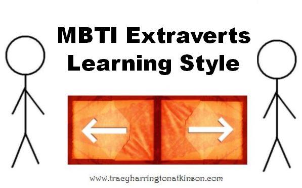 MBTI Extraverts Learning Style