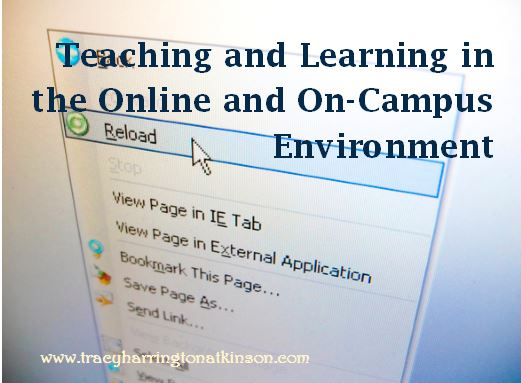 Teaching and Learning in the Online and On-Campus Environment