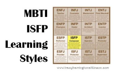 MBTI ISFP (Introversion, Sensing, Feeling, Perceiving)Learning Styles