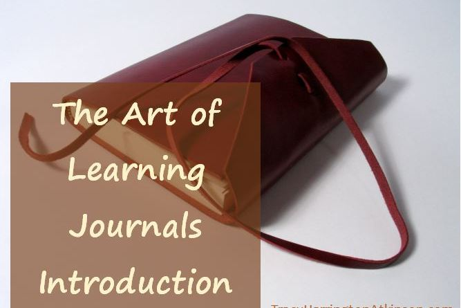 The Art of Learning Journals Introduction