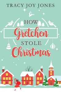 How Greatchen Stole Christmas by Tracy Joy Jones