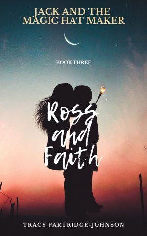 Book Three: Ross and Faith